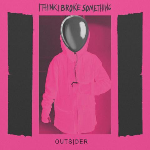 I Think I Broke Something - Outsider LP album cover